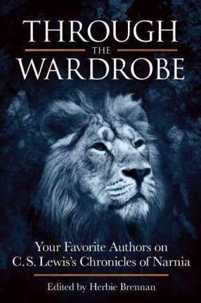 Through_the_Wardrobe_Your_Favorite_Authors_on_C_S_Lewis's_Chronicles_of_Narnia