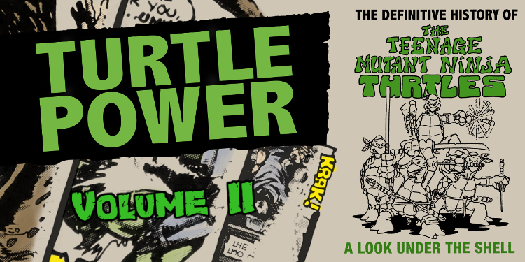 Turtle Power: Volume II is still in the works, and the filmmakers behind this project will be discussing the movie at SDCC 2017! Image Source: Definitive Films.