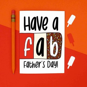 """White greetings card with fab lolly illustration and the phrase """"Have a fab Father's Day!"""" on the front."""