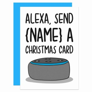 """Greetings card with Amazon Alexa illustration and the phrase """"Alexa Send {Name} a Christmas Card"""" on the front."""