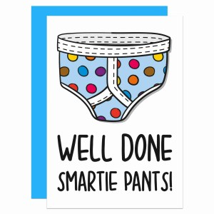 """Greetings card smartie pants illustration and the phrase """"Well done smartie pants!"""" on the front."""