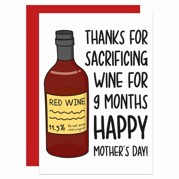 Funny Pun Card TeePee Creations Red Wine Lover Mothers Day Mum Confetti Sacrifice Newborn Baby 9 Months Give Up Drink Thank You Illustration Fun Joke Bottle Alcohol