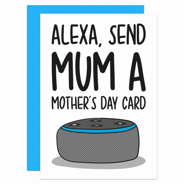 """White greetings card with Amazon Alexa illustration and the phrase """"Alexa, Send Mum a Mother's Day Card"""" on the front."""