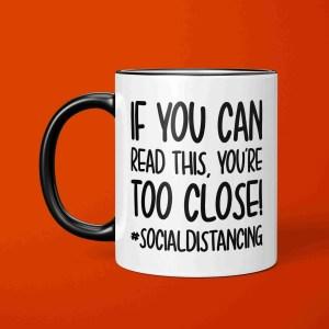 Social Distance Mug, Social Distancing, Stay Away, Introvert Mug, Funny Gift, Corona Virus, Pandemic Mug, Self Isolation, TeePee Creations, Cheeky Present, Too Close Mug, If You Can Read This, Birthday Present, Work GIft, Office Present