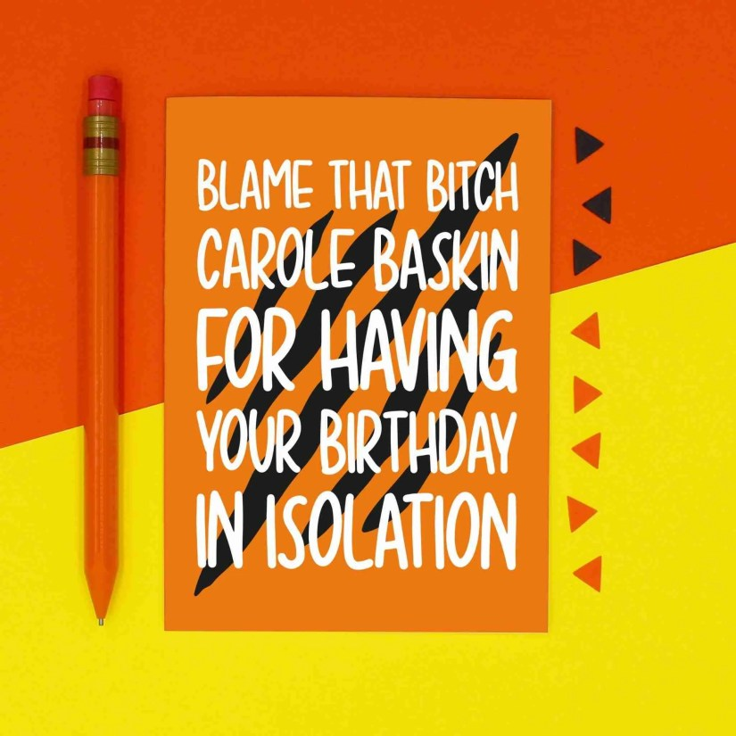 Birthday Card, Blame Carole Baskin, That Bitch Card, Joe Exotic Card, Tiger King Card, Funny Card, Confetti Card, TeePee Creations, Self Isolation Card, Social Distancing, Cheeky Card, Sweary Card, Quarantine Card
