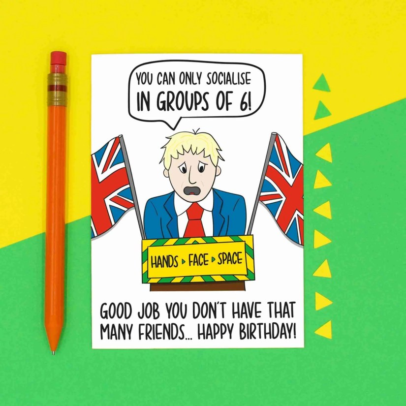 Pun Birthday Joke, Social Distancing, Quarantine Humour, Boris Johnson Card, Hands Face Space, Party Event, Funny Drawing, TeePee Creations, Confetti Card, Rule 6 Socialising, News Announcement, Lockdown Friends, Rude Greetings