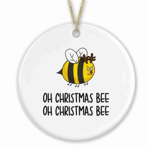 """Circle shaped bauble with bee illustration and the phrase """"Oh Christmas Bee Oh Christmas Bee"""" on the front."""