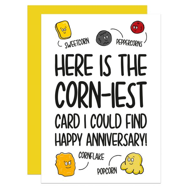 """Greetings card with several corn illustatrations and the phrase """"Here is the corni-est card I could find Happy Anniversary!"""""""