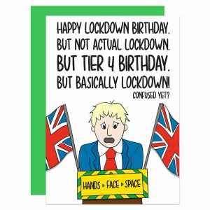 Lockdown Card Boris Johnson TeePee Creations Quarantine 2020 2021 Birthday Topical Bday Funny Greetings Social Distancing Prime Minister Tier 4 Confusing Pun Political Gift
