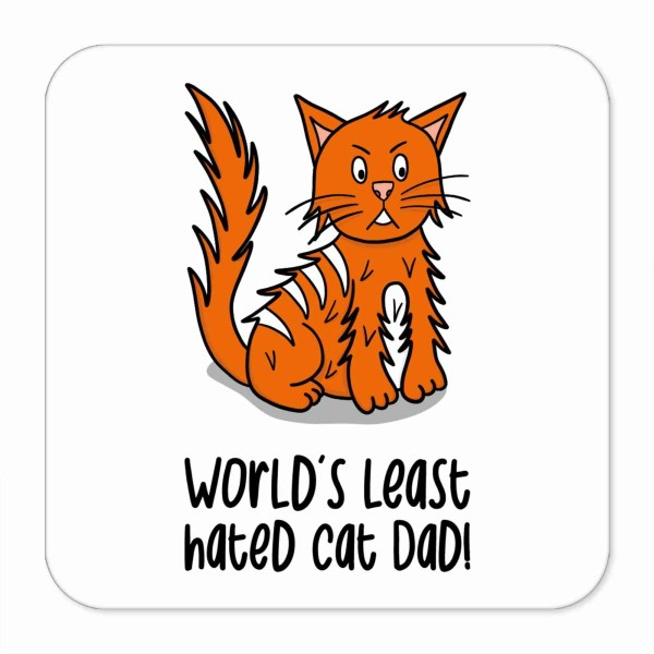"""White coaster with ginger cat illustration and the phrase """"World's least hated cat Dad"""" on the front."""