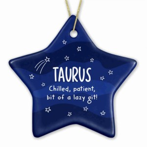 """Star shaped bauble with night sky illustration and the phrase """"Taurus chilled, patient, bit of a lazy git!"""""""