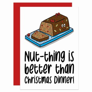 """Greetings card with a nut roast illustration and the phrase """"Nut-thing is better than Christmas Dinner!"""" on the front."""