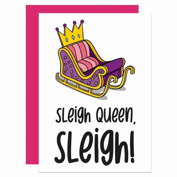 """Greetings card with sleigh illustration and the phrase """"Sleigh Queen, Sleigh!"""" on the front."""