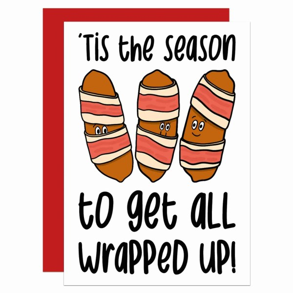 """Greetings card with pigs in blankets illustration and the phrase """"'Tis the season to get all wrapped up!"""" on the front."""