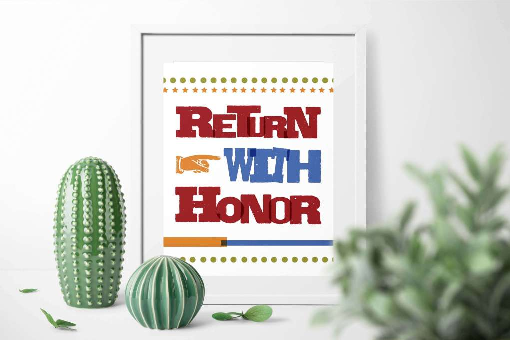Return With Honor Free Printable www.TeepeeGirl.com