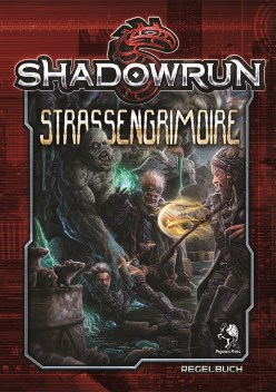 Rezension Straßengrimoire Der Erwachte Runner Shadowrun 5