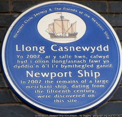 Newport Ship blue plaque, Newport The Newport Civic Society & The Friends of the Newport Ship blue plaque is on the River Usk side of The Riverfront. It records that in 2002 the remains of a large merchant ship, dating from the 15th century, were discovered on this site.