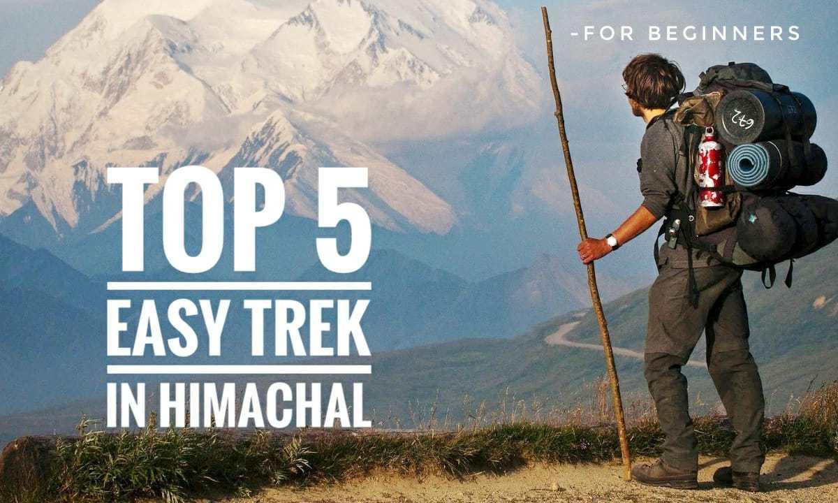Top 5 Easy Treks In Himachal – For Begginers