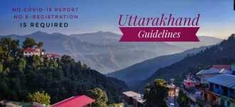 Uttarakhand New Guidelines – No COVID-19 Test Report Needed