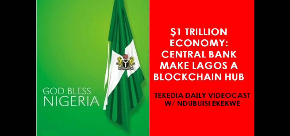 Central Bank of Nigeria Make Lagos A Blockchain Hub [Video]