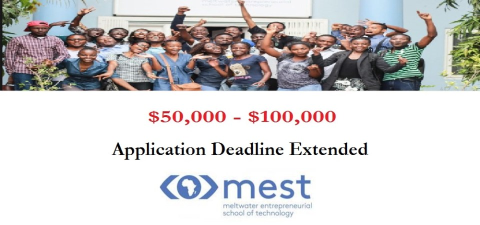 MEST Extends Application Deadline: Seed Fund Up To $100,000 For African Entrepreneurs