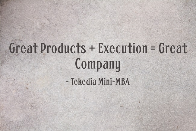 Great Products + Execution = Great Company
