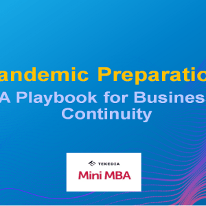 Tekedia Mini-MBA Session Change: Pandemic Preparation – A Playbook for Business Continuity