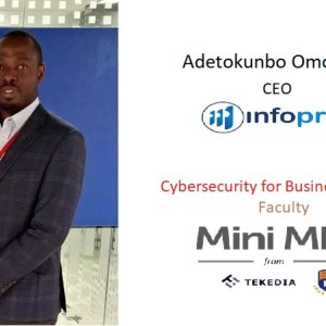 Adetokunbo Omotosho, CEO of Cybersecurity firm Infoprive, Joins Tekedia Mini-MBA Faculty