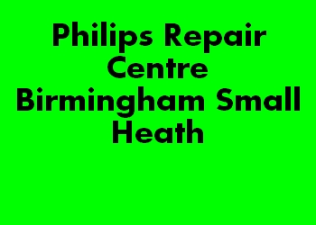 Philips Repair Centre Birmingham Small Heath