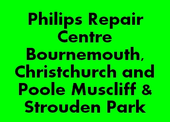 Philips Repair Centre Bournemouth, Christchurch and Poole Muscliff & Strouden Park