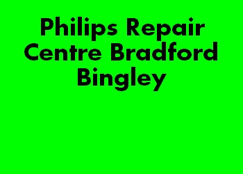 Philips Repair Centre Bradford Bingley