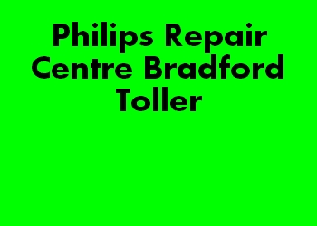 Philips Repair Centre Bradford Toller