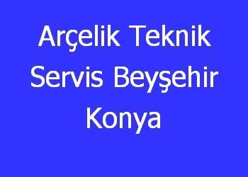 Arçelik Teknik Servis Beyşehir Konya