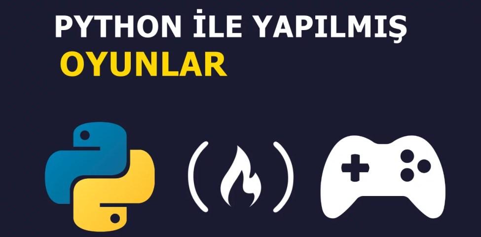 Python İle Yapılmış Oyunlar Nelerdir ? 2021