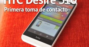 HTC Desire 510 - Primera toma de contacto