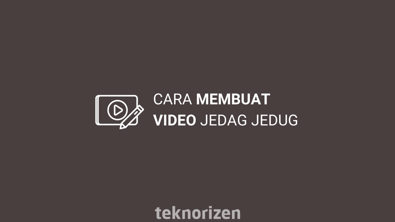 Cara Membuat Video Jedag Jedug Di Capcut Teknorizen