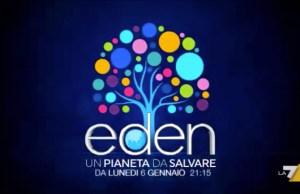 Eden - Un pianeta da salvare La7