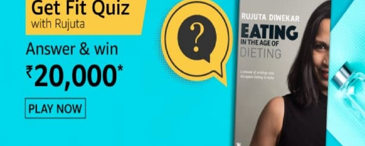 Amazon Get Fit Quiz Answers With Rujuta