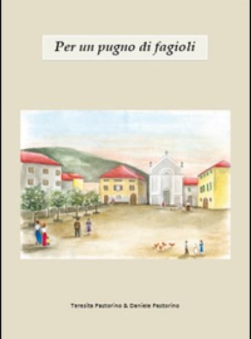 """""""Per un pugno di fagioli"""" di Daniele Pastorino"""