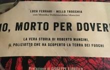 Rifiuti e illeciti, la storia del poliziotto Roberto Mancini morto per dovere