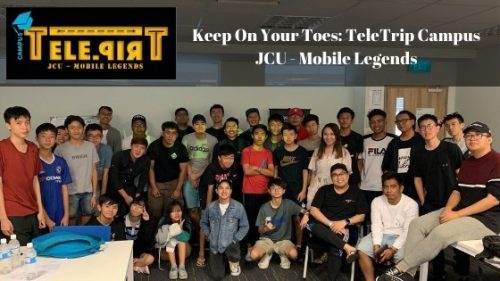 Keep On Your Toes- TeleTrip Campus JCU – Mobile Legends