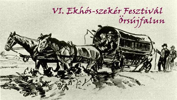 VI. Ekhós-szekér Fesztivál