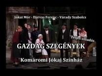 Jókai Mór: Gazdag szegények – Komáromi Jókai Színház (Teljes előadás)