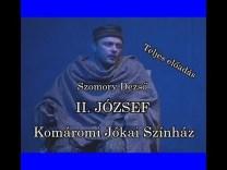 Szomory Dezső: II. JÓZSEF – Komáromi Jókai Színház (Teljes előadás)