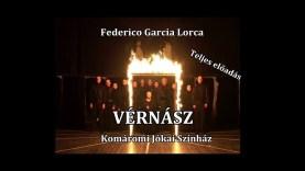 Federico García Lorca: VÉRNÁSZ (Komáromi Jókai Színház)