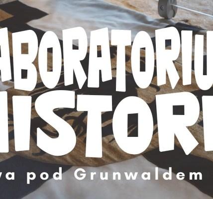 Laboratorium Historii. Bitwa Pod Grunwaldem cz.2