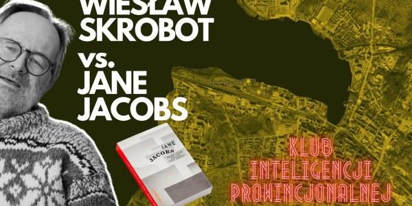Śmierć i życie Wielkich Miast Ameryki   Jane Jacobs   Klub Inteligencji Prowincjonalnej odc 6