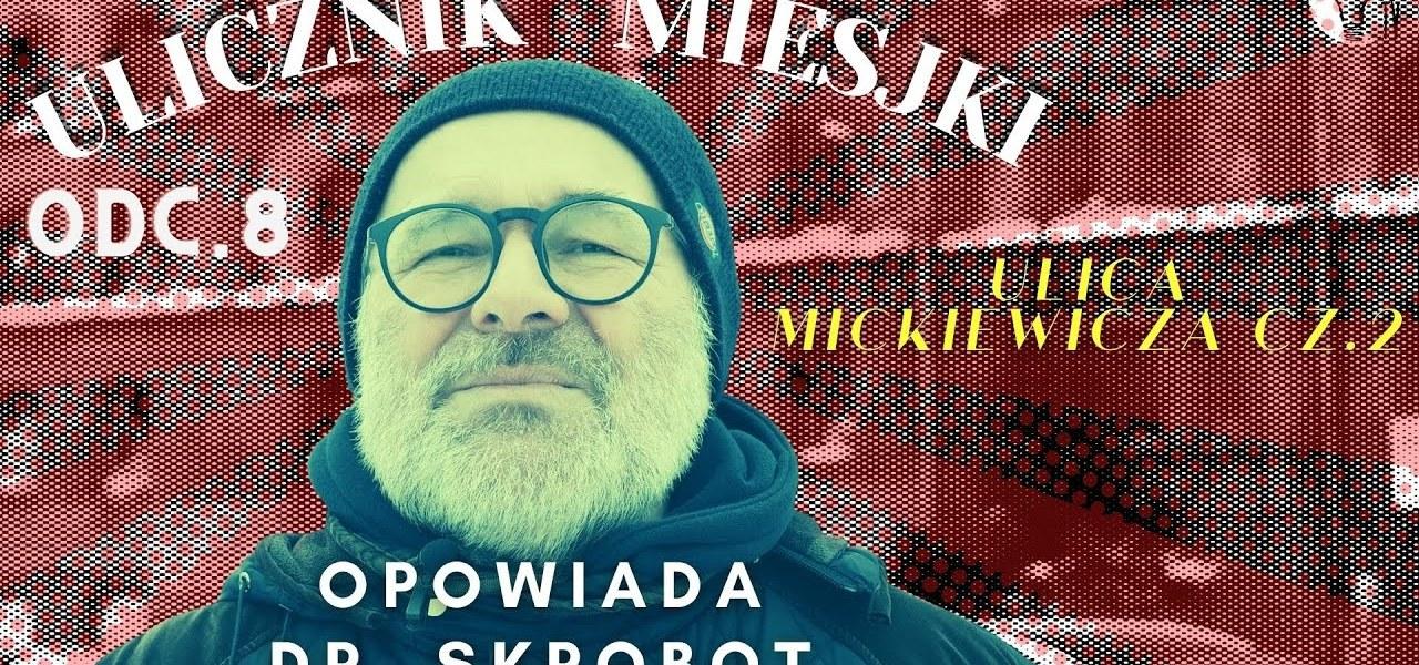 Ulicznik Miejski   odc 8   ulica Mickiewicza cz 2 Rossgartenstrasse