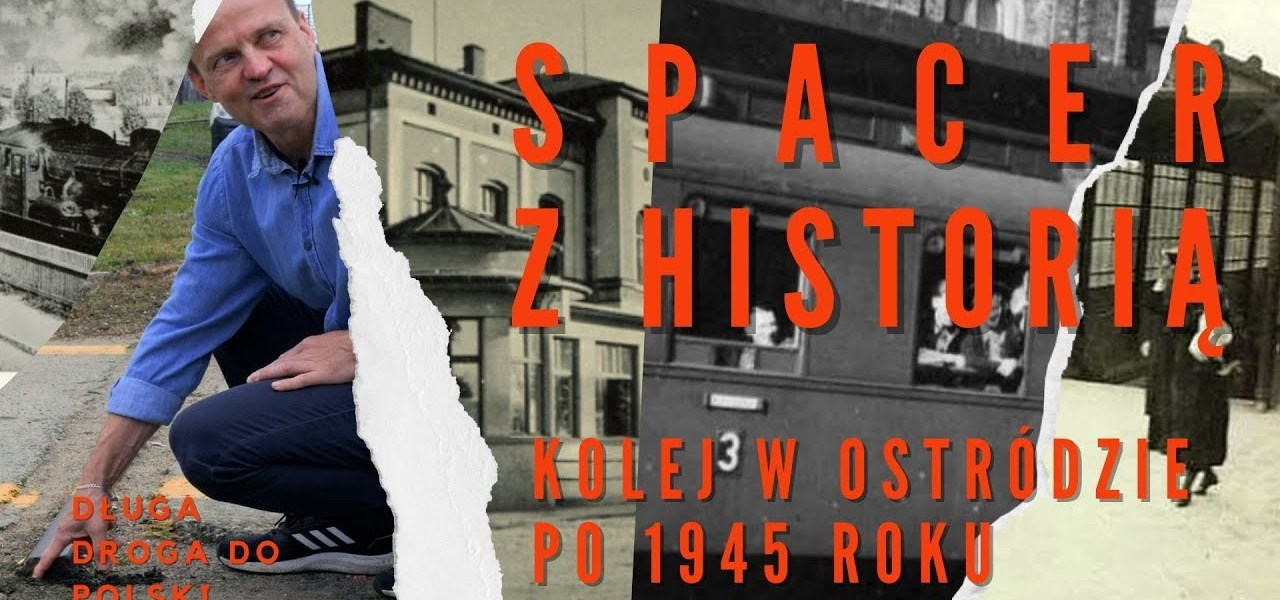 Jak wyglądała KOLEJ w Ostródzie po 1945 roku? Dlaczego PERONY na dworcu są tak długie?