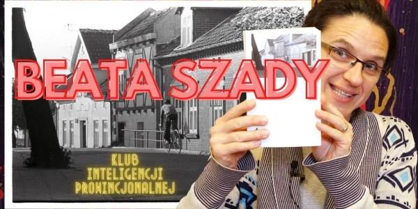 """Beata Szady """"Wieczny Początek: Warmia i Mazury"""". Klub Inteligencji Prowincjonalnej."""